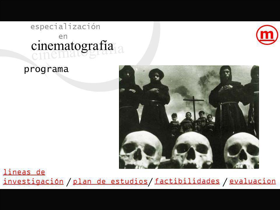 cinematografía m especialización en programa / / / lineas de