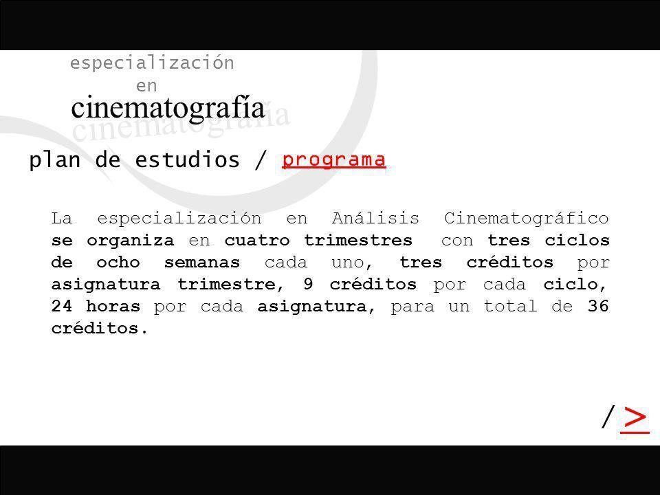 cinematografía > / especialización en plan de estudios / programa