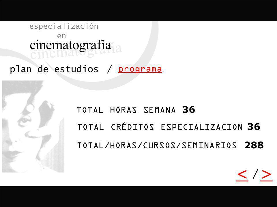 cinematografía < > / especialización en plan de estudios /