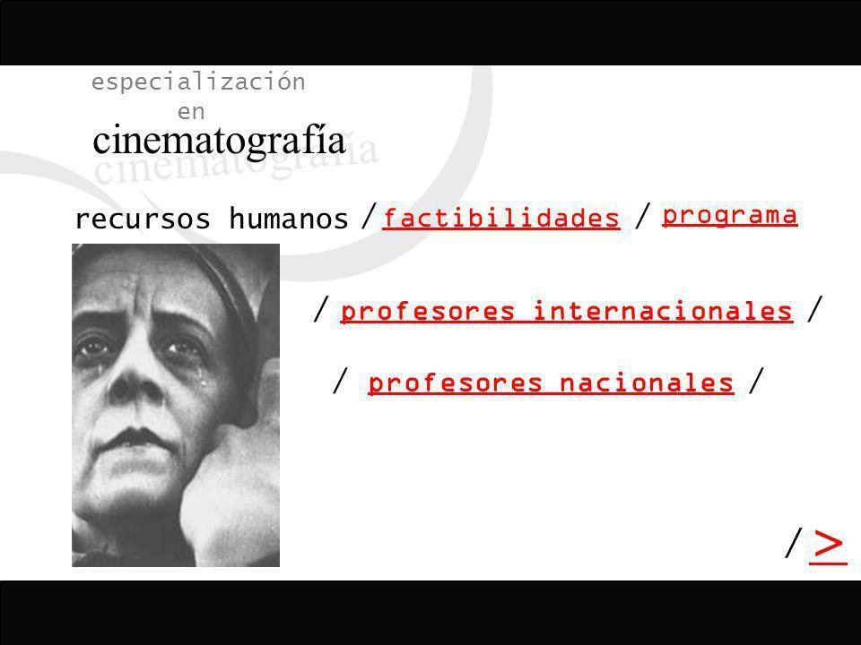 cinematografía > / especialización en factibilidades