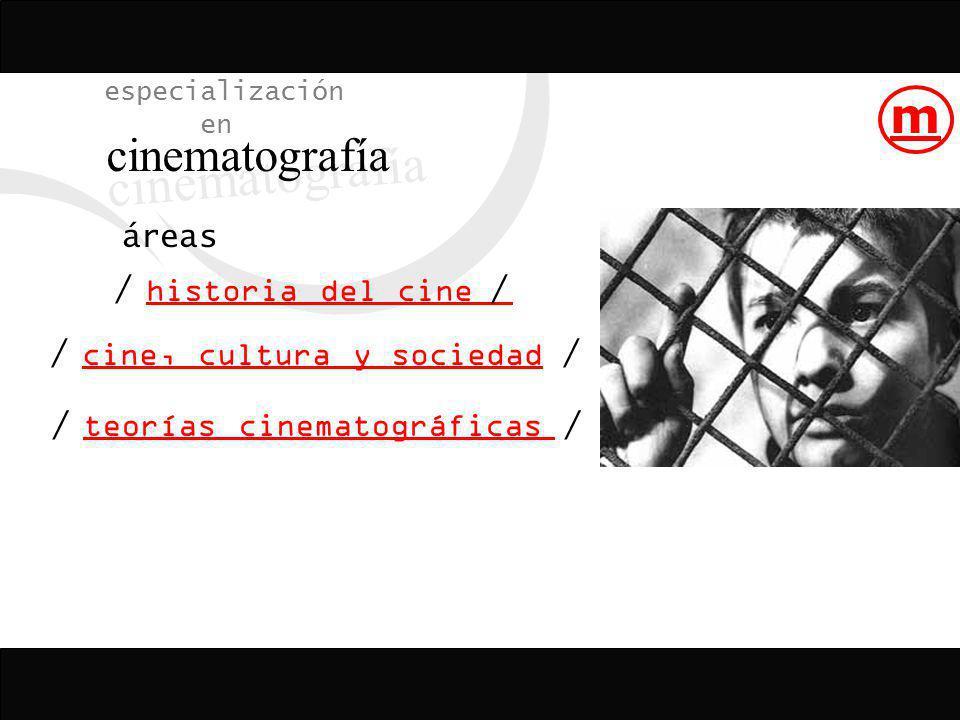 cinematografía m especialización en áreas / historia del cine / /