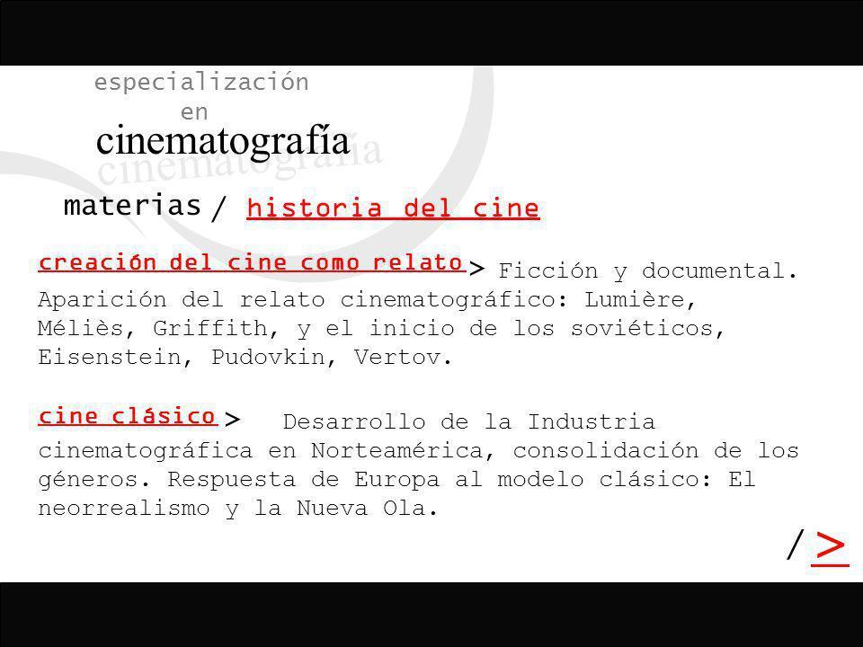 cinematografía > / especialización en historia del cine materias /