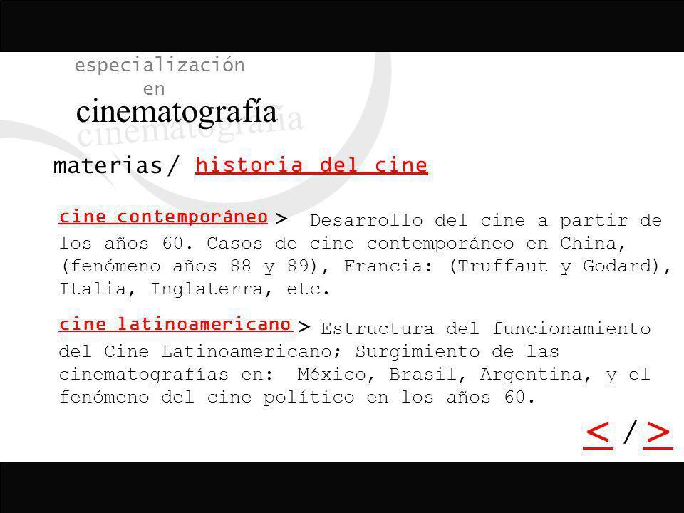 cinematografía < > / especialización en historia del cine