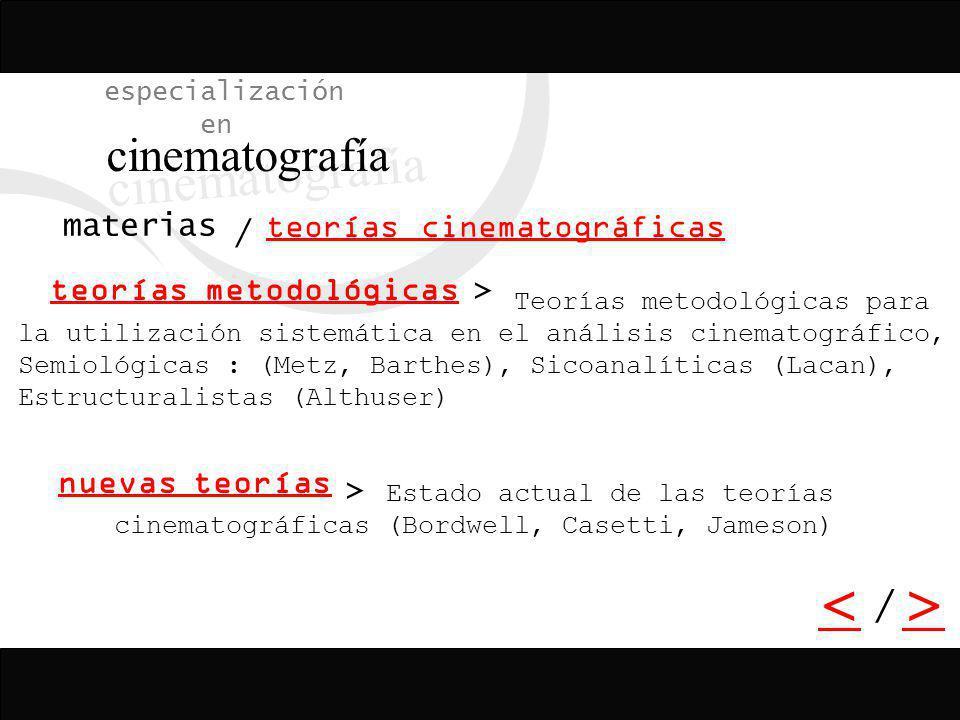cinematografía < > / especialización en materias