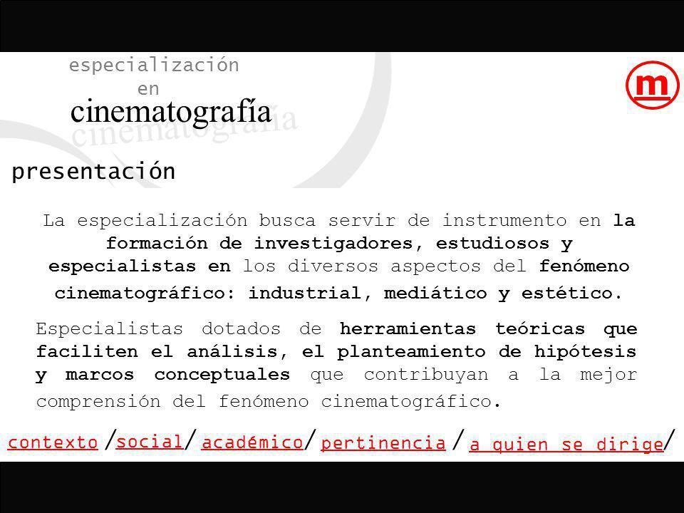 cinematografía m especialización en presentación / social / / / /