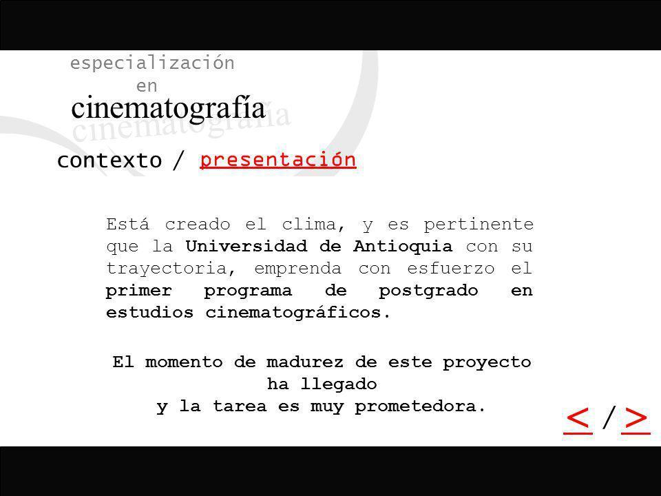 cinematografía < > / especialización en presentación contexto /