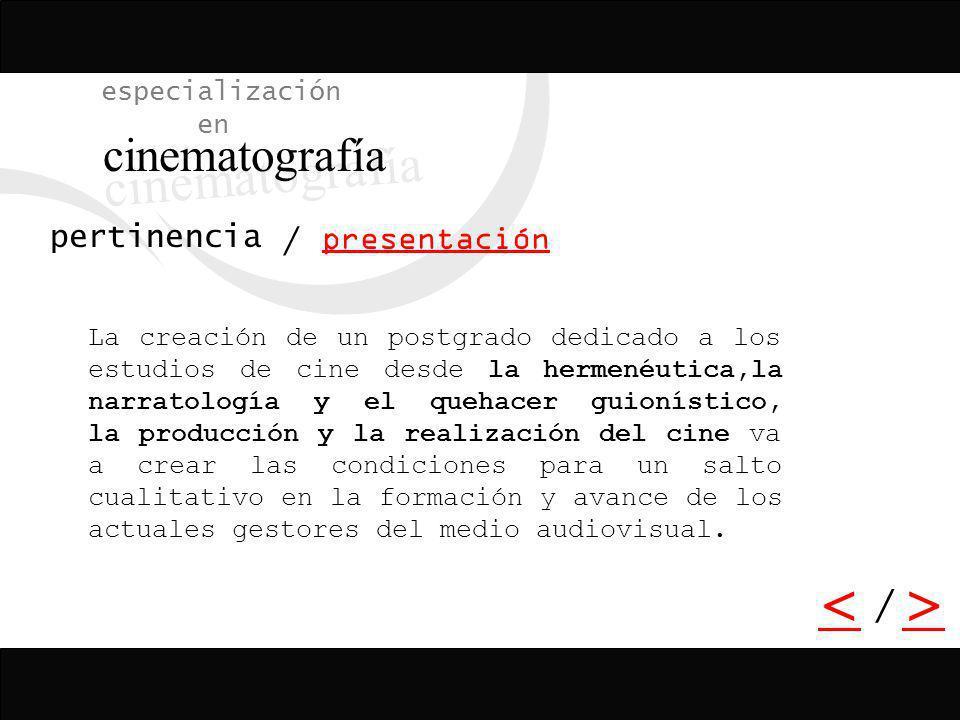 cinematografía < > / especialización en pertinencia presentación
