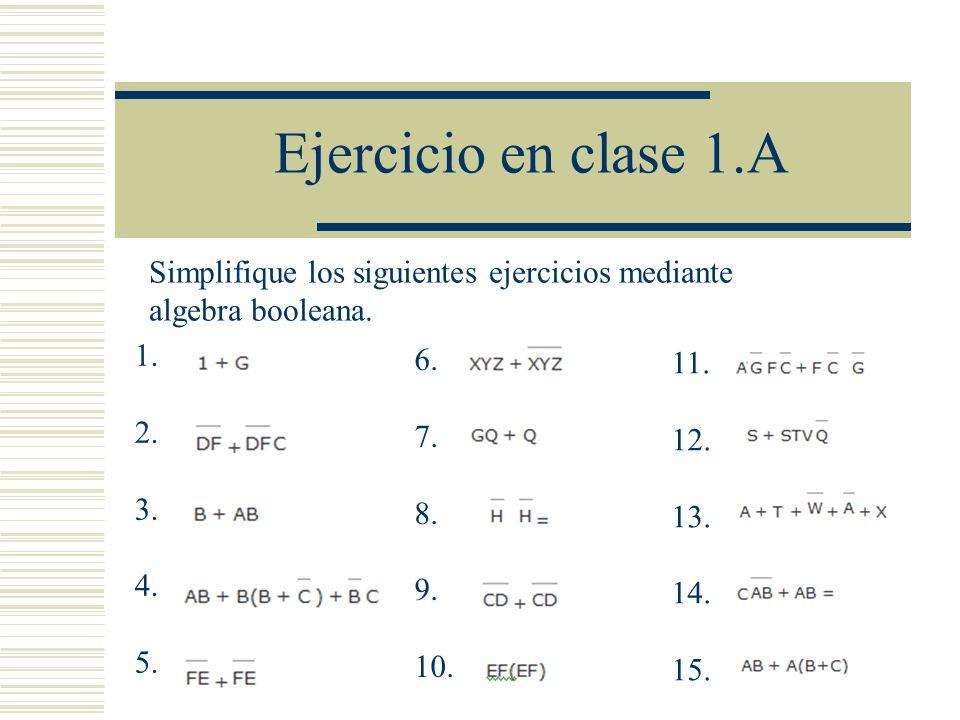 Ejercicio en clase 1.A Simplifique los siguientes ejercicios mediante