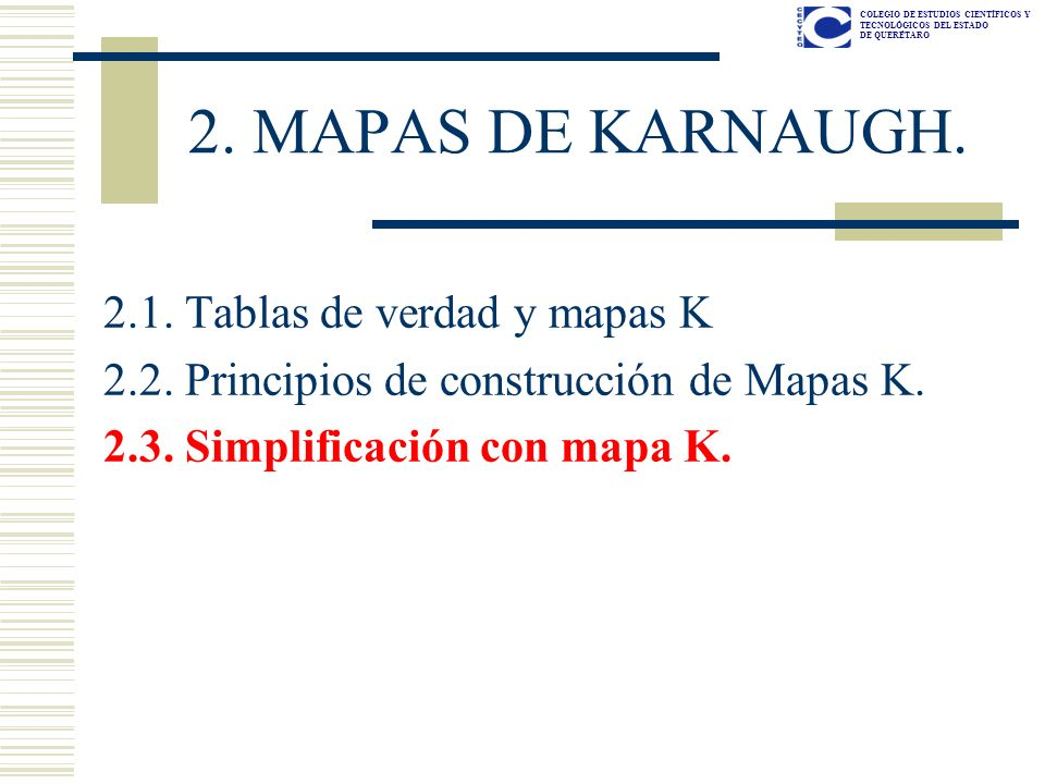 2. MAPAS DE KARNAUGH. 2.1. Tablas de verdad y mapas K