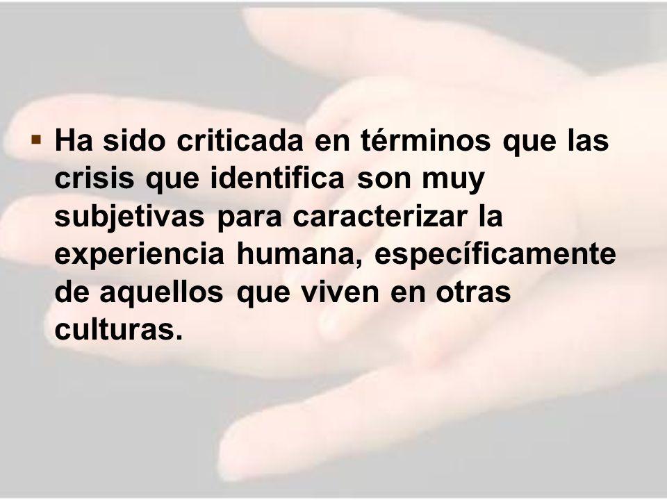 Ha sido criticada en términos que las crisis que identifica son muy subjetivas para caracterizar la experiencia humana, específicamente de aquellos que viven en otras culturas.