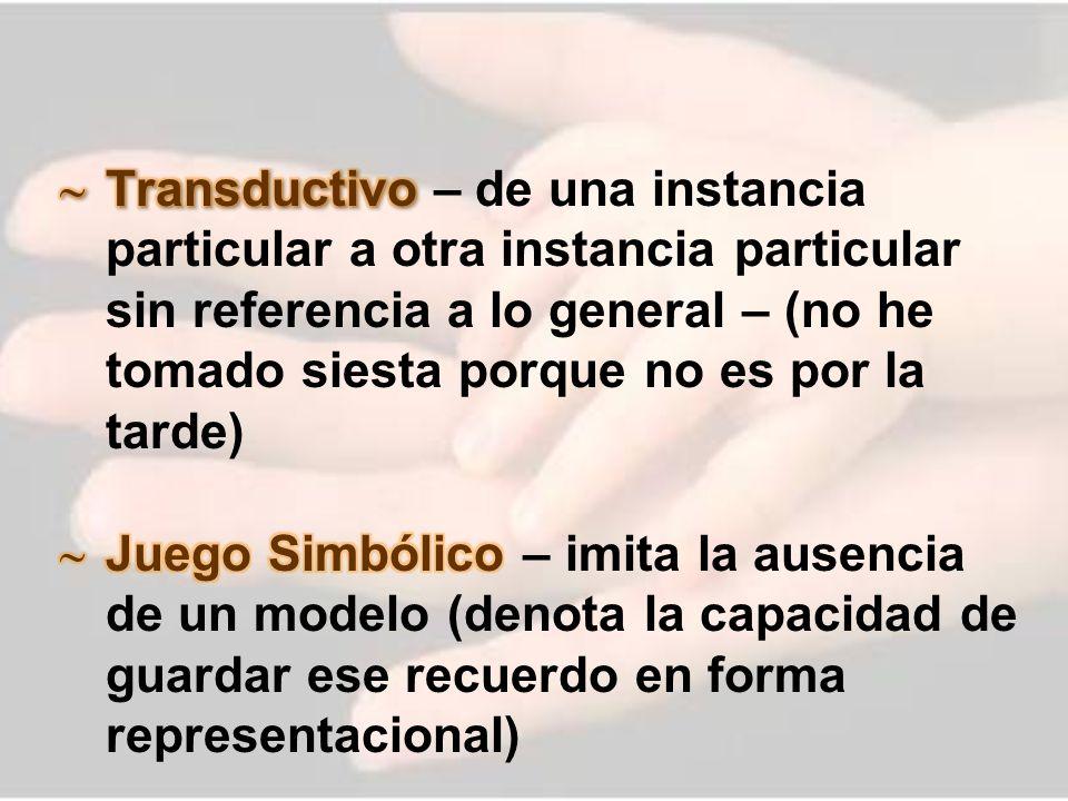 Transductivo – de una instancia particular a otra instancia particular sin referencia a lo general – (no he tomado siesta porque no es por la tarde)