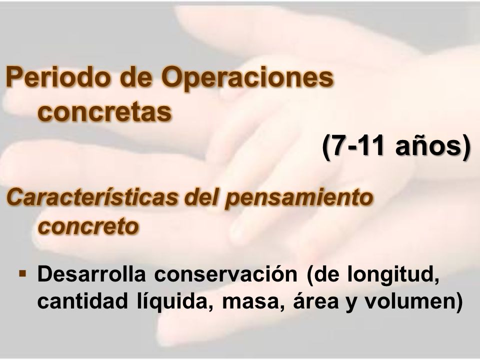 Periodo de Operaciones concretas (7-11 años)