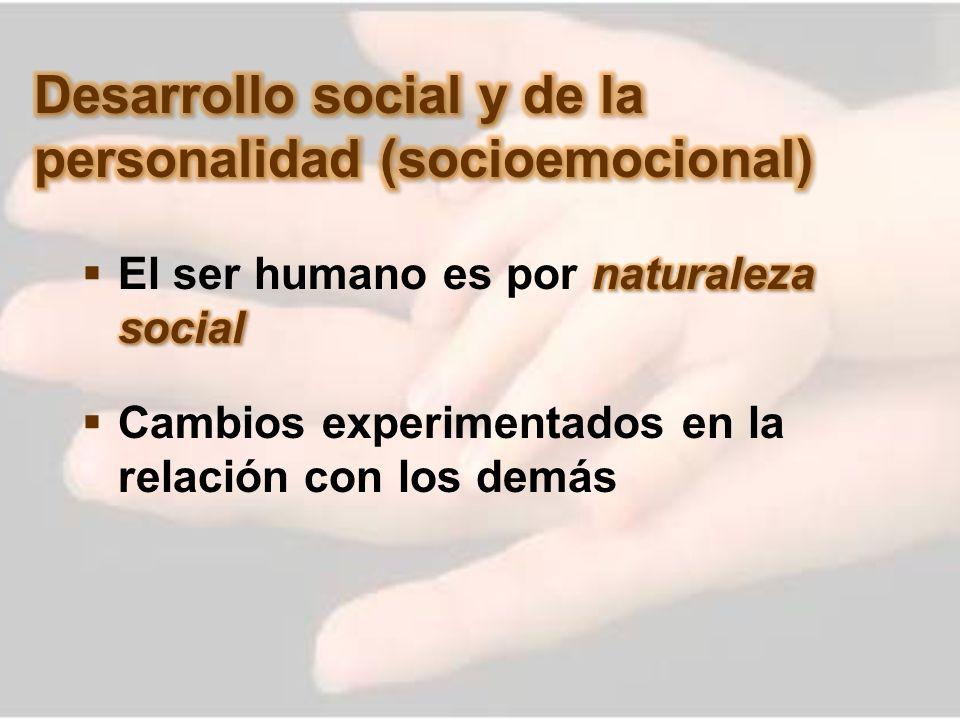 Desarrollo social y de la personalidad (socioemocional)