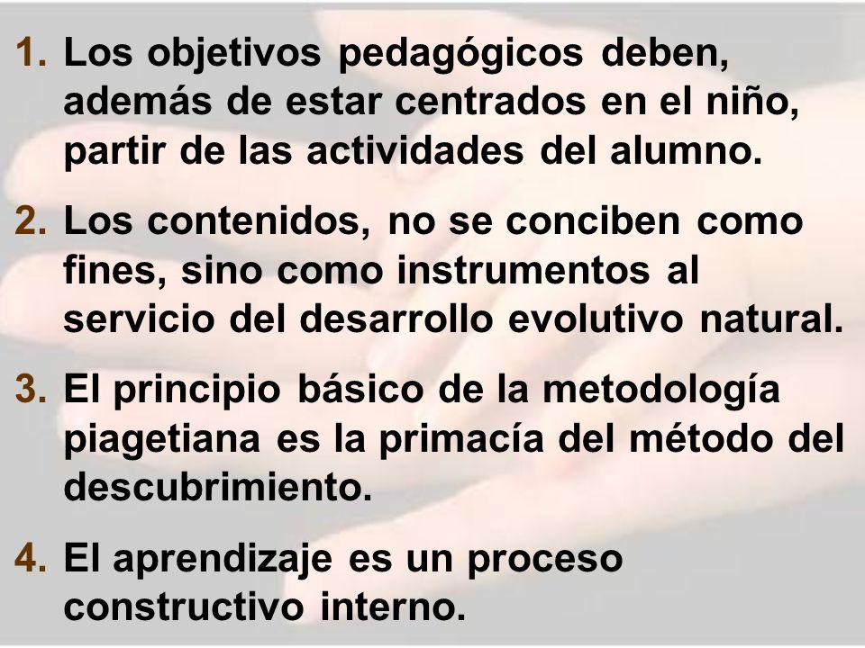 Los objetivos pedagógicos deben, además de estar centrados en el niño, partir de las actividades del alumno.