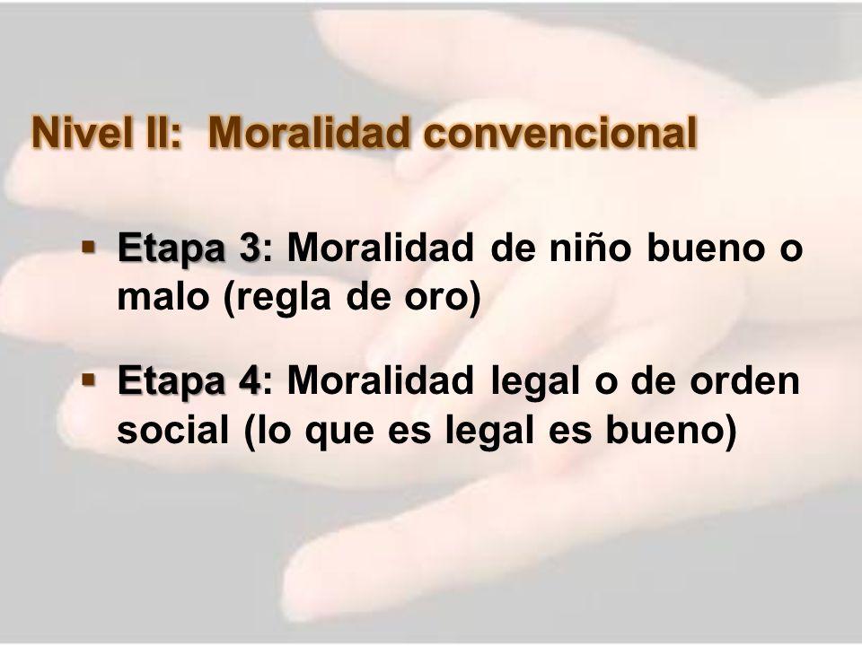Nivel II: Moralidad convencional