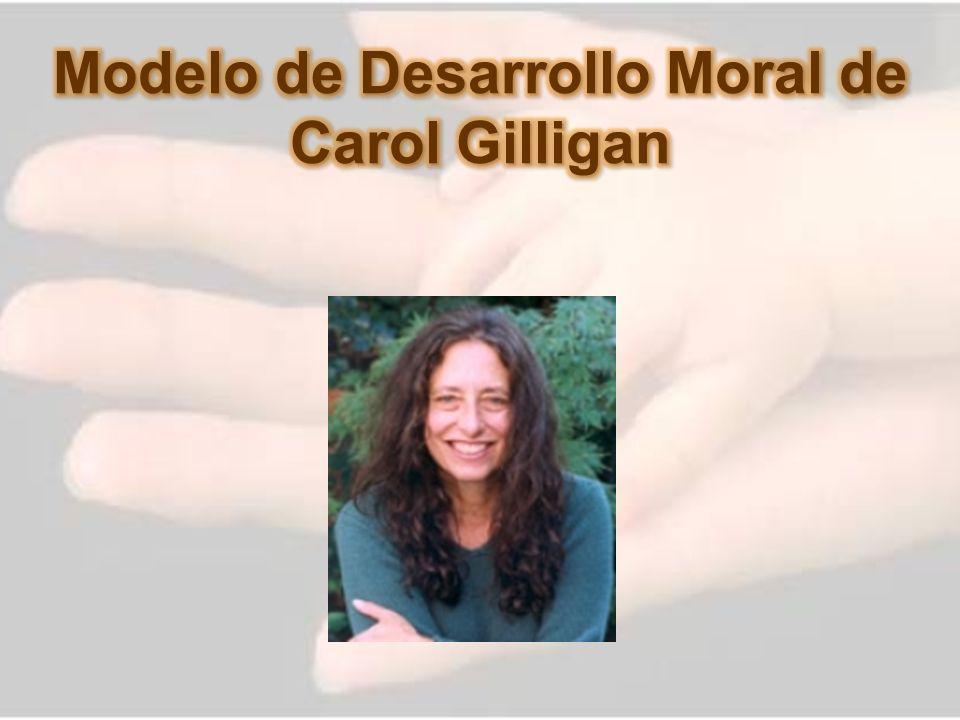 Modelo de Desarrollo Moral de Carol Gilligan