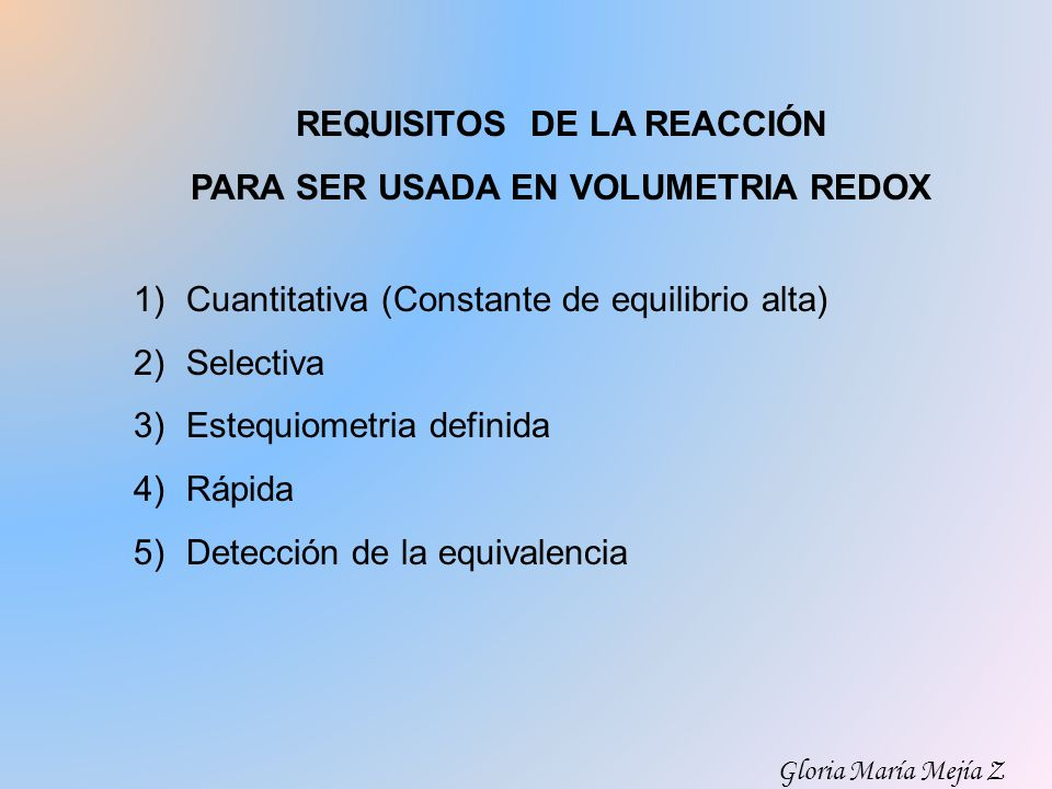 REQUISITOS DE LA REACCIÓN PARA SER USADA EN VOLUMETRIA REDOX