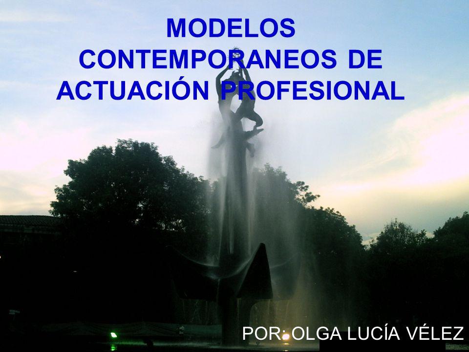 MODELOS CONTEMPORANEOS DE ACTUACIÓN PROFESIONAL