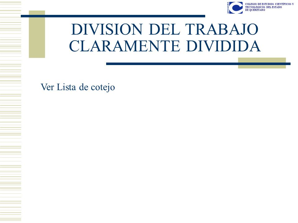 DIVISION DEL TRABAJO CLARAMENTE DIVIDIDA