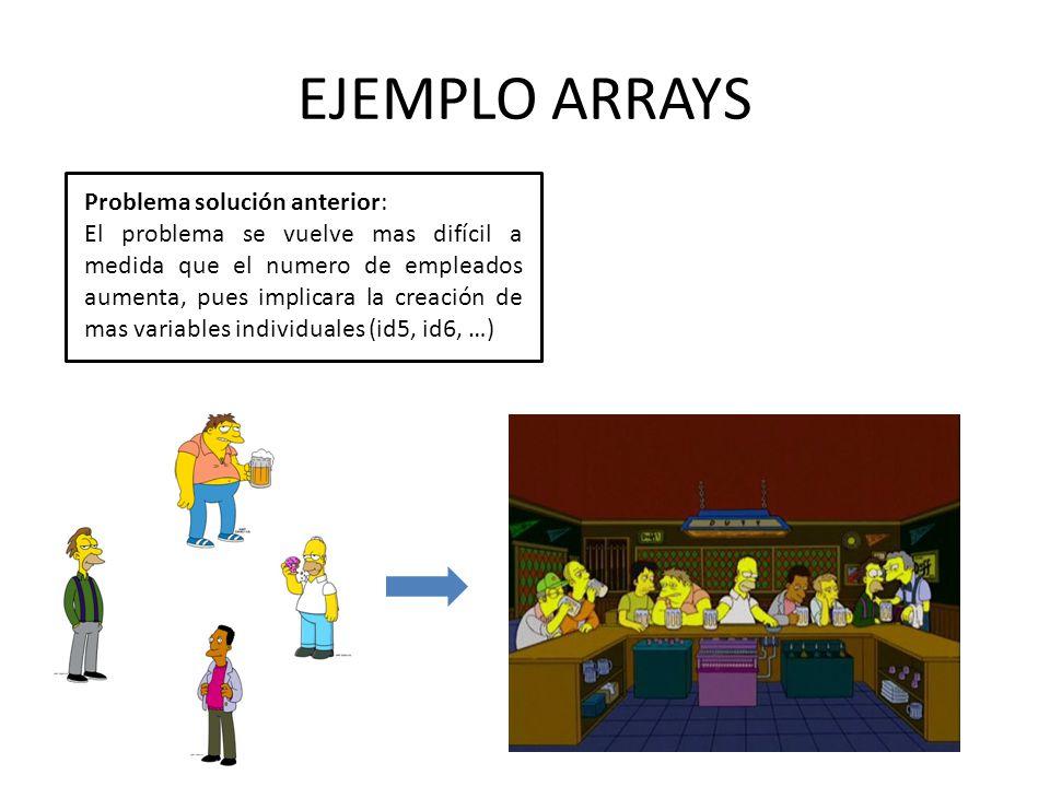 EJEMPLO ARRAYS Problema solución anterior: