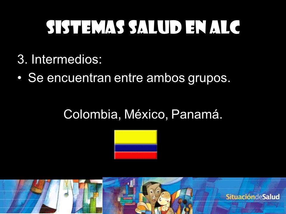 Colombia, México, Panamá.