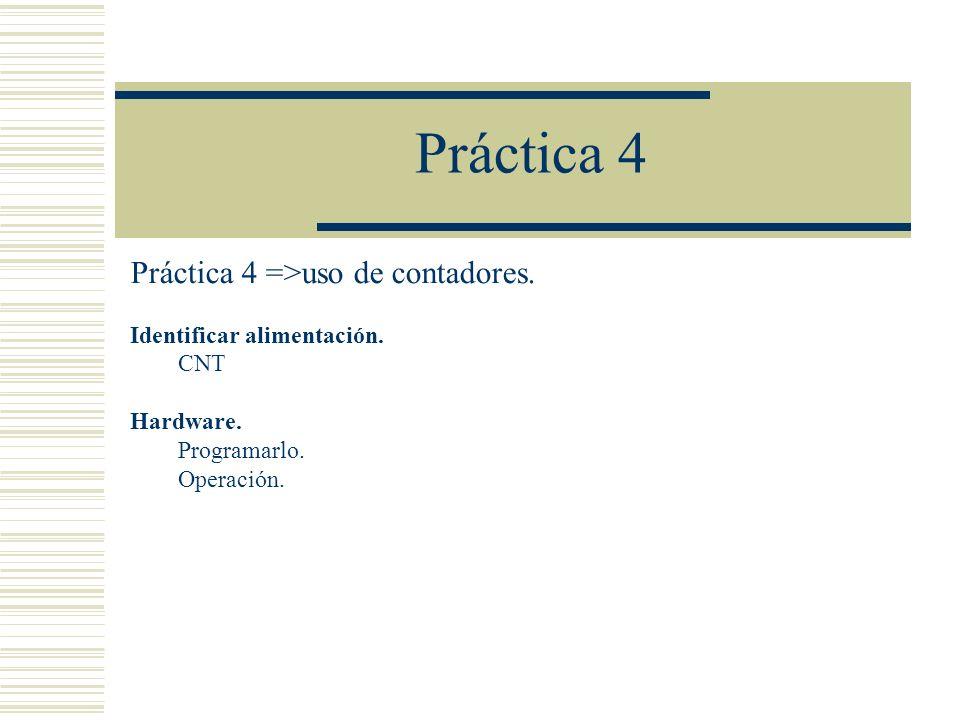 Práctica 4 Práctica 4 =>uso de contadores.