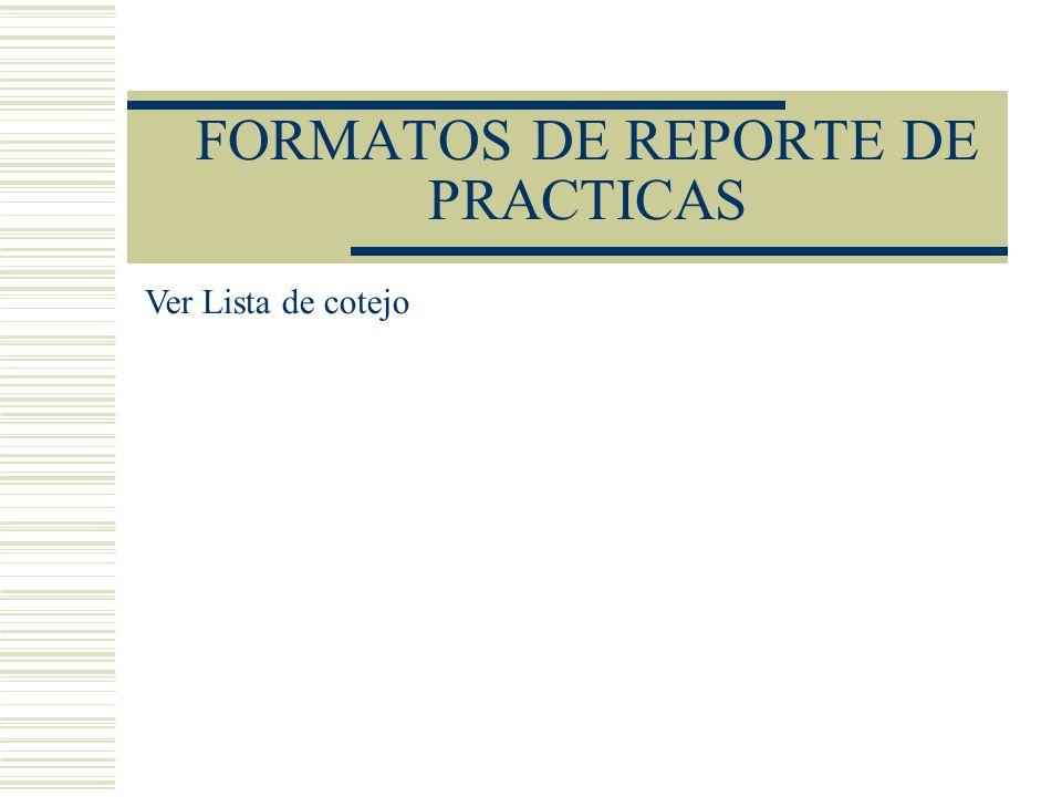 FORMATOS DE REPORTE DE PRACTICAS