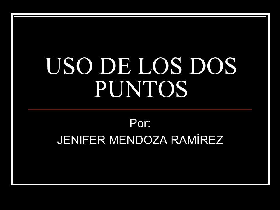Por: JENIFER MENDOZA RAMÍREZ