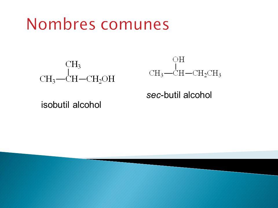 Nombres comunes sec-butil alcohol isobutil alcohol