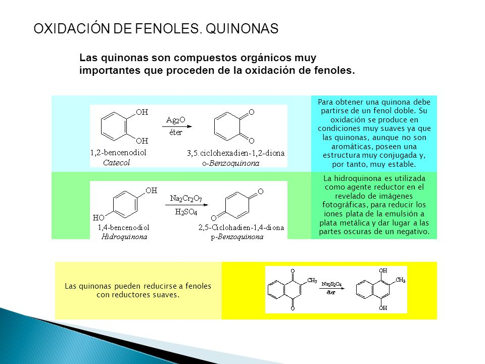 Las quinonas pueden reducirse a fenoles con reductores suaves.