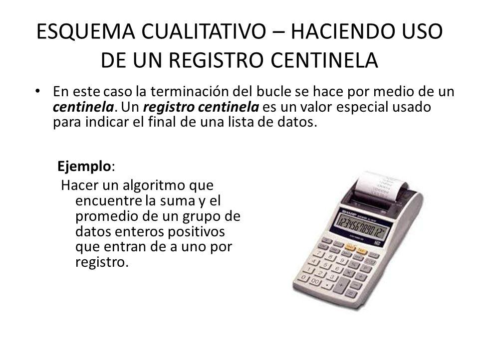 ESQUEMA CUALITATIVO – HACIENDO USO DE UN REGISTRO CENTINELA