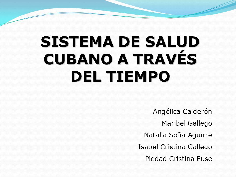 SISTEMA DE SALUD CUBANO A TRAVÉS DEL TIEMPO