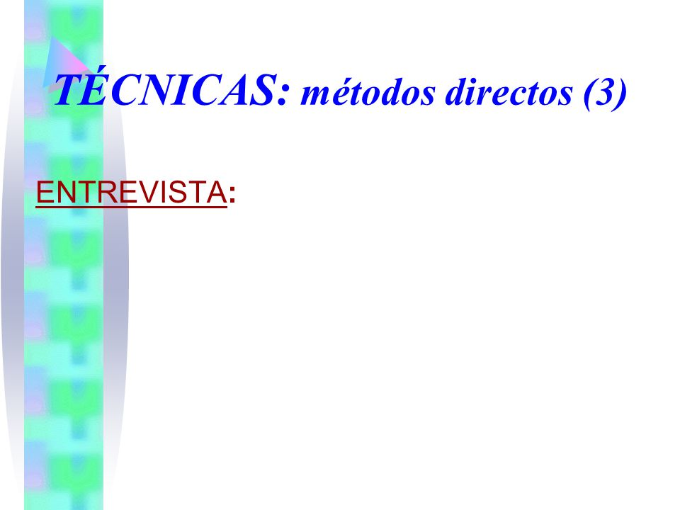 TÉCNICAS: métodos directos (3)