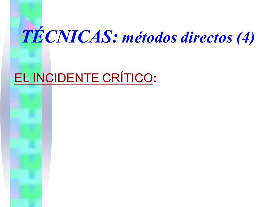 TÉCNICAS: métodos directos (4)