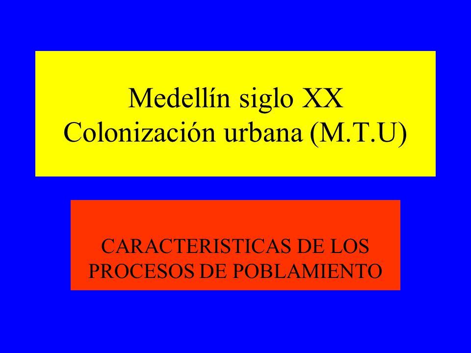 Medellín siglo XX Colonización urbana (M.T.U)