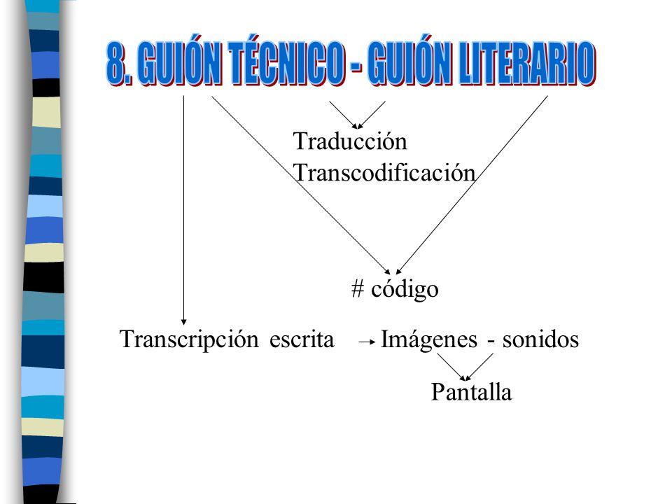 8. GUIÓN TÉCNICO - GUIÓN LITERARIO