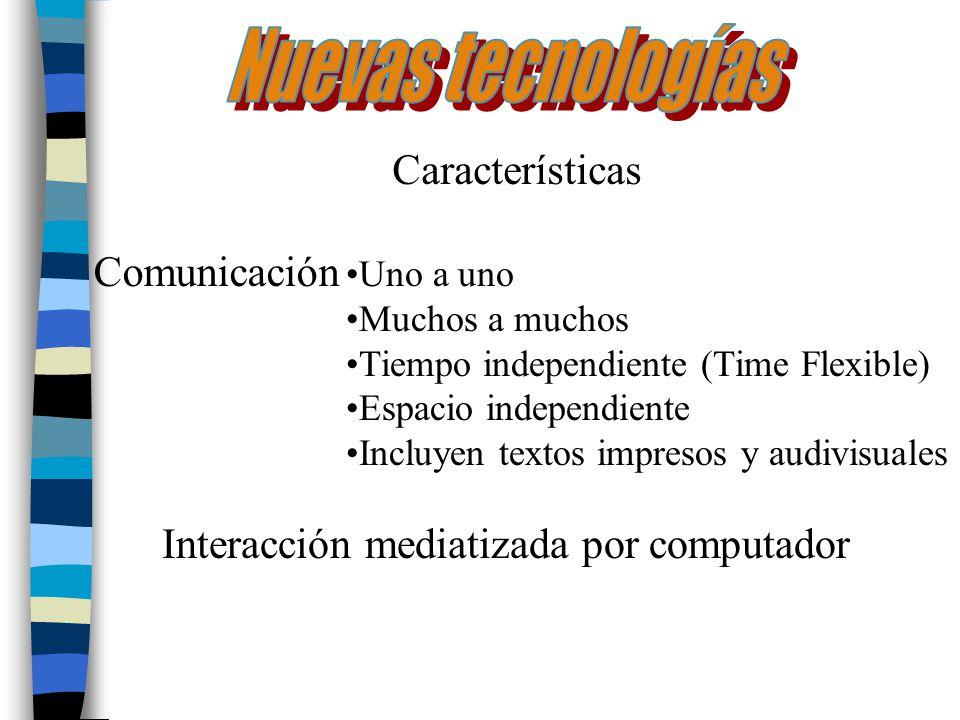Nuevas tecnologías Características Comunicación