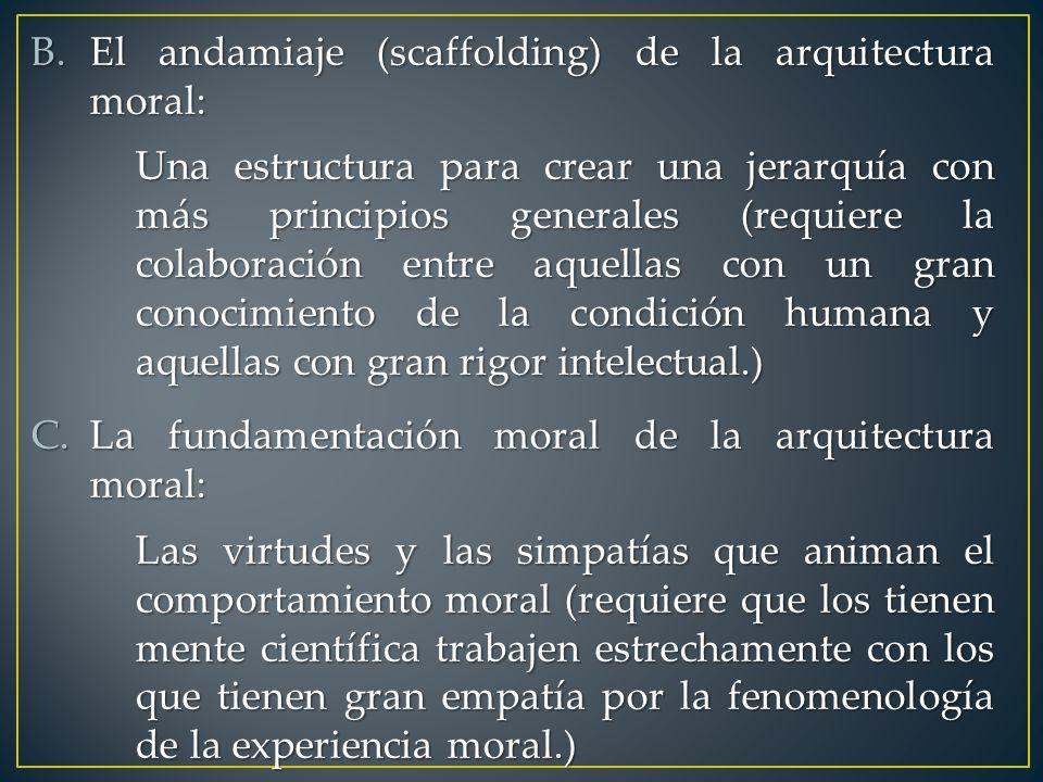 El andamiaje (scaffolding) de la arquitectura moral: