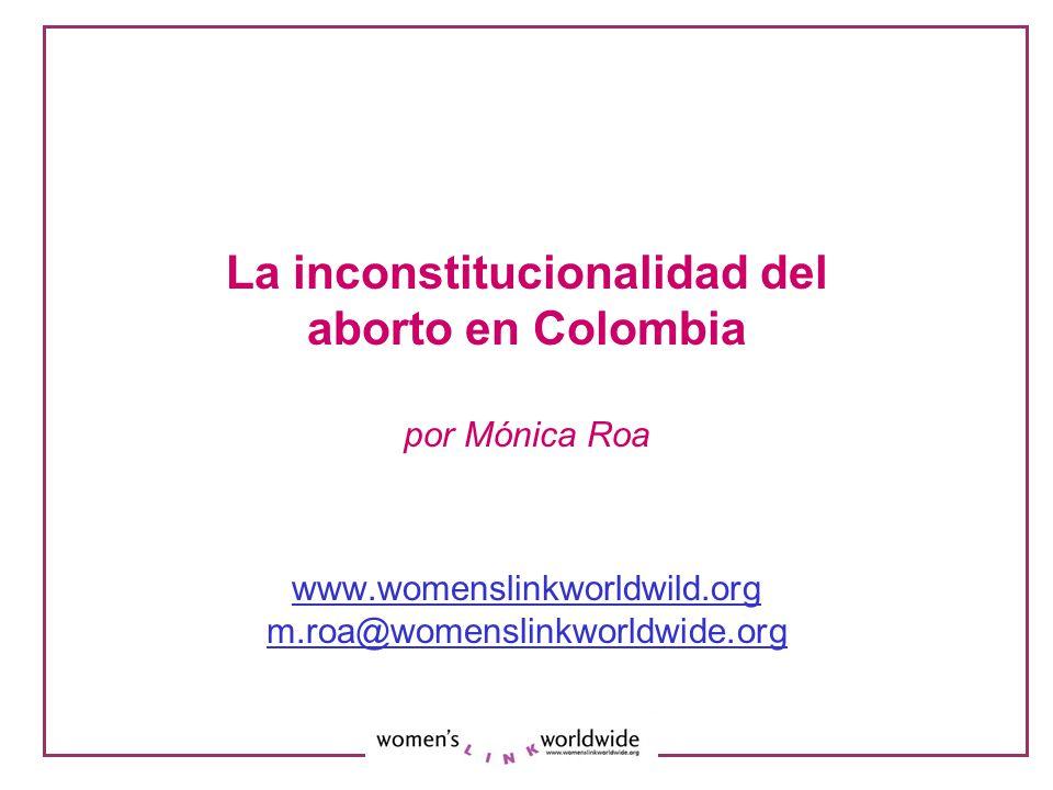 La inconstitucionalidad del aborto en Colombia por Mónica Roa www