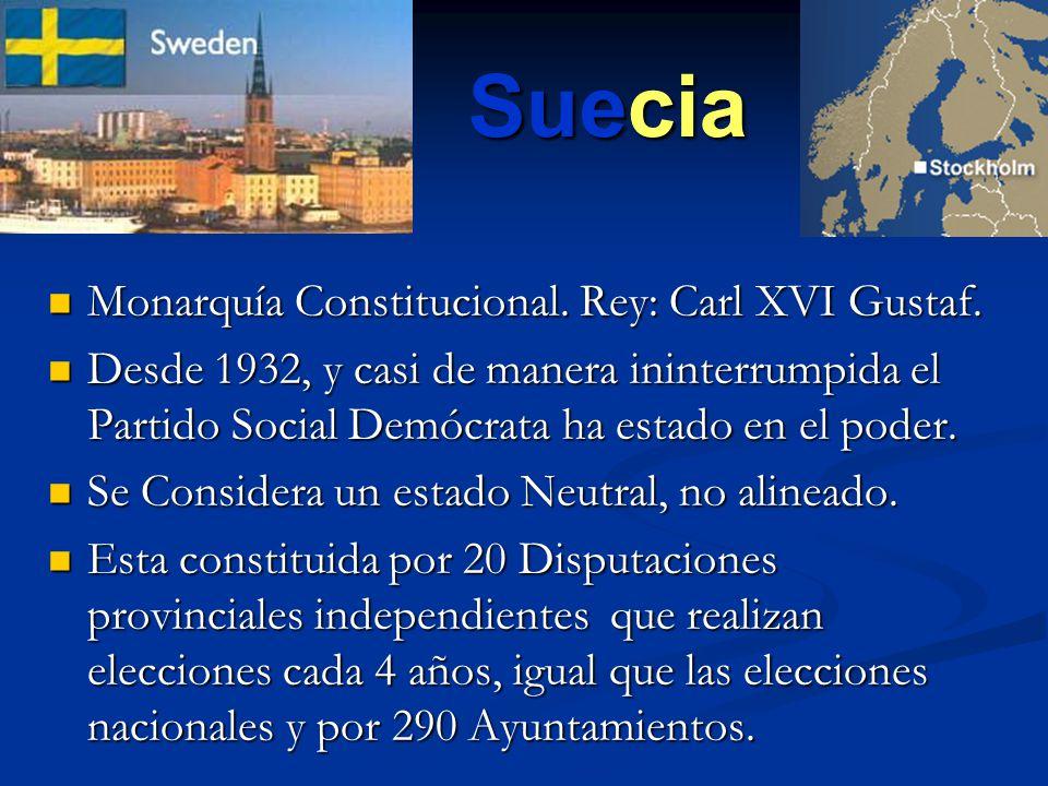 Suecia Monarquía Constitucional. Rey: Carl XVI Gustaf.