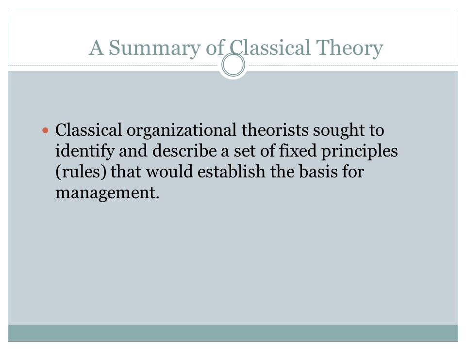A Summary of Classical Theory