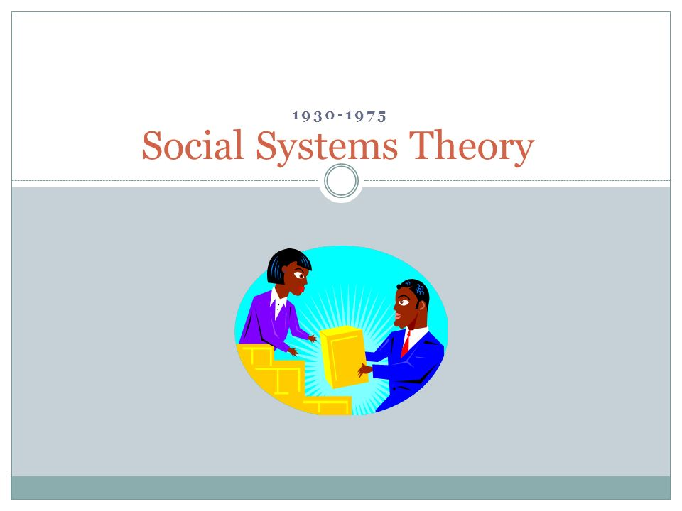 Social Systems Theory 1930-1975