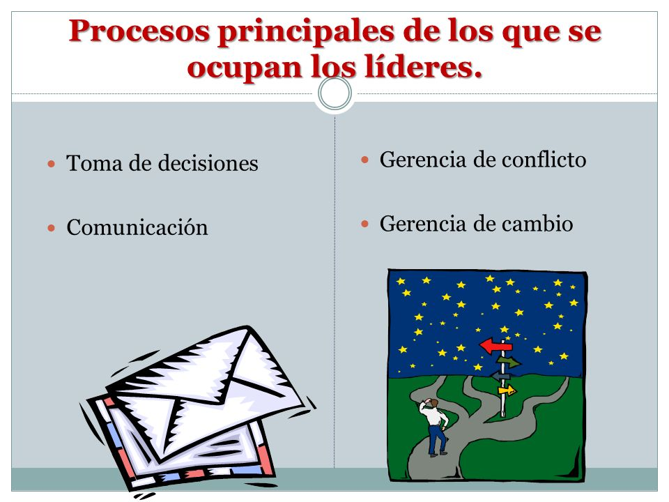 Procesos principales de los que se ocupan los líderes.