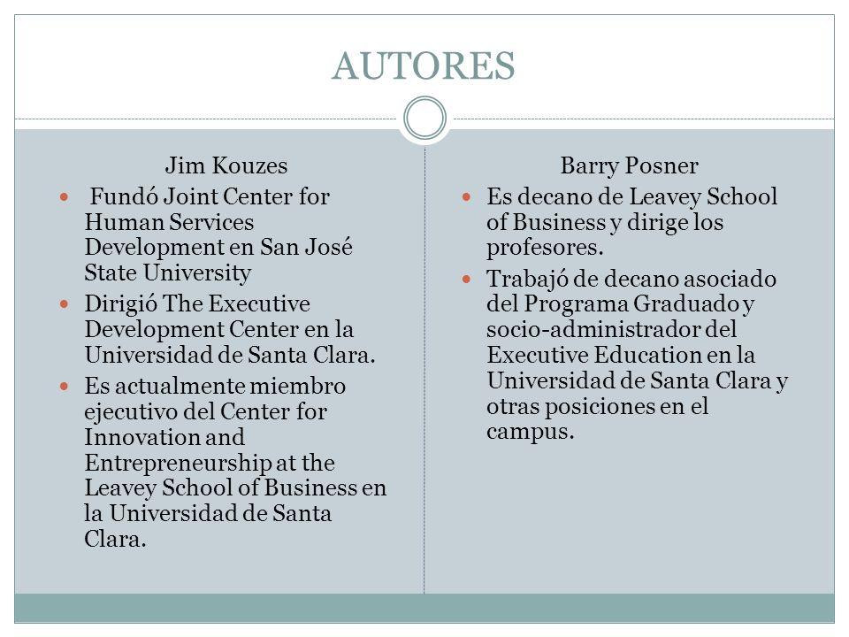 AUTORES Jim Kouzes. Fundó Joint Center for Human Services Development en San José State University.