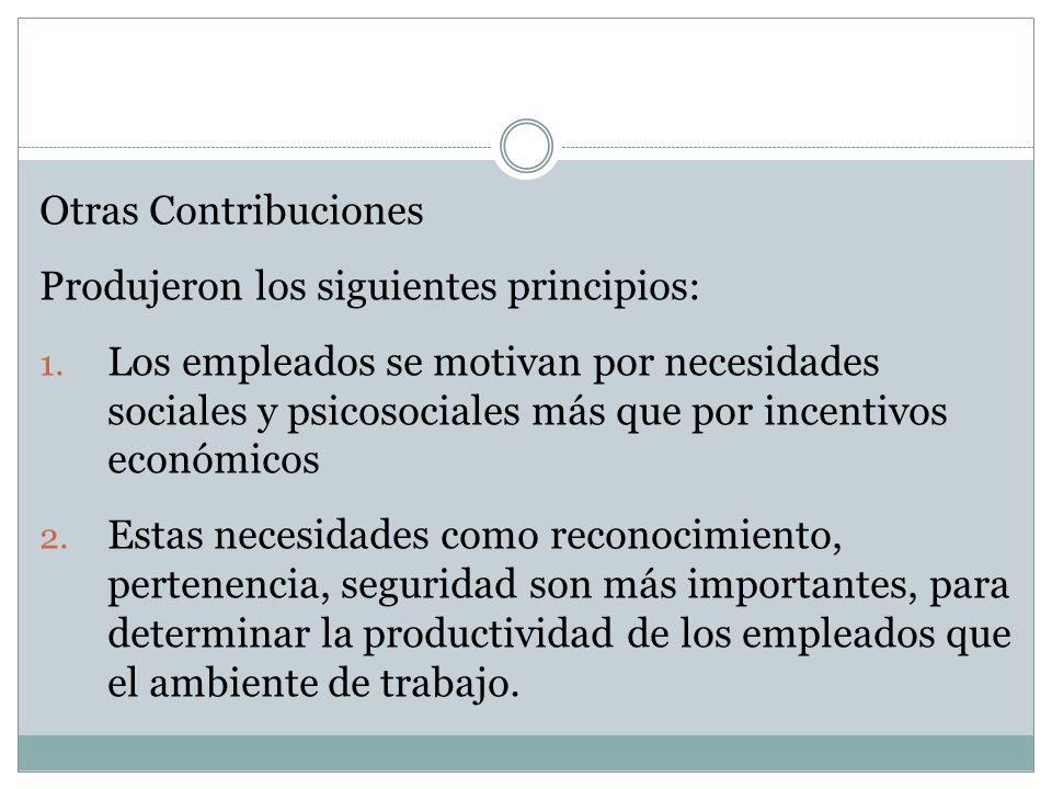 Otras ContribucionesProdujeron los siguientes principios: