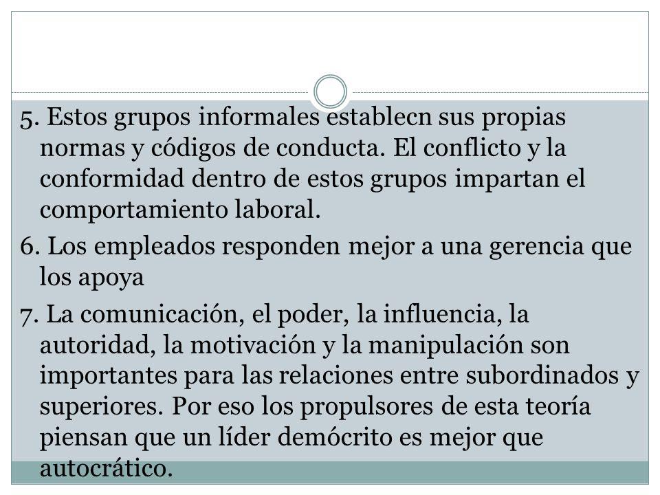 5. Estos grupos informales establecn sus propias normas y códigos de conducta.