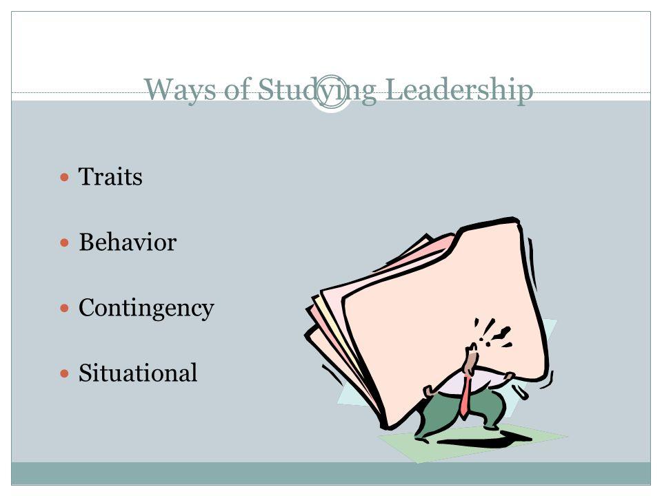 Ways of Studying Leadership