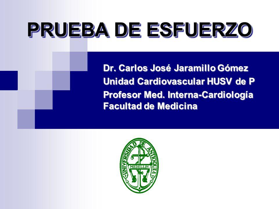 PRUEBA DE ESFUERZO Dr. Carlos José Jaramillo Gómez