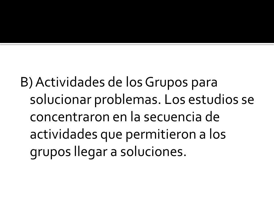 B) Actividades de los Grupos para solucionar problemas