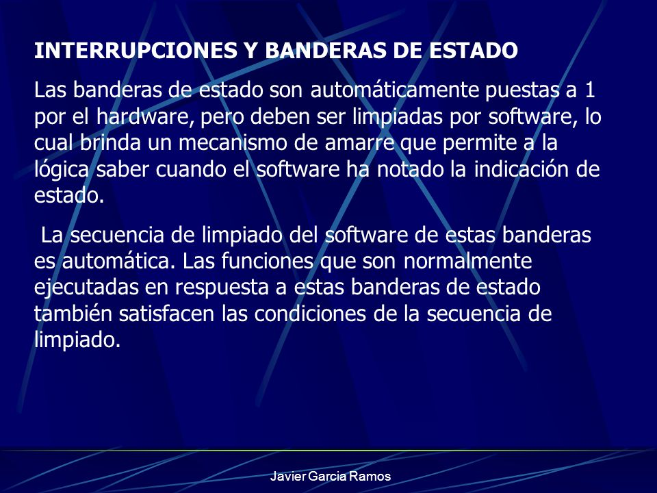 INTERRUPCIONES Y BANDERAS DE ESTADO